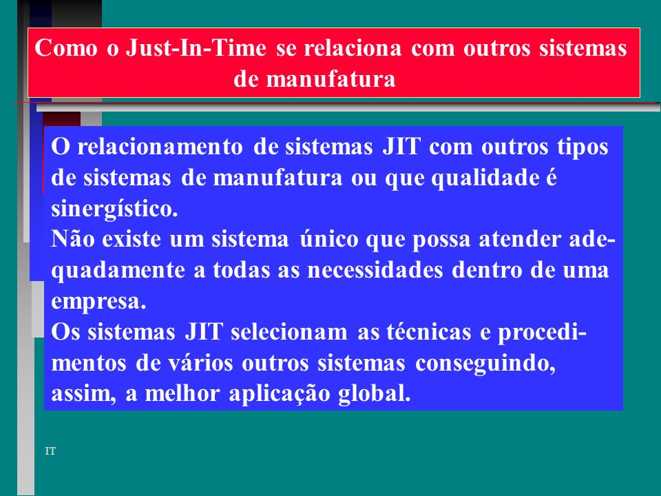 Como o Just-In-Time se relaciona com outros sistemas
