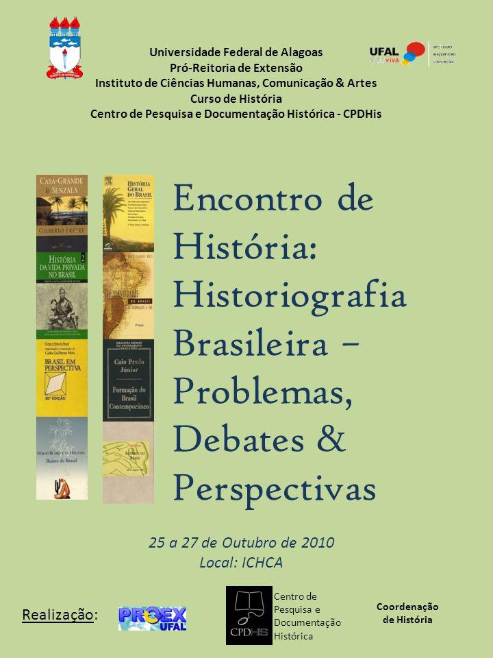 Encontro de História: Historiografia Brasileira – Problemas, Debates &
