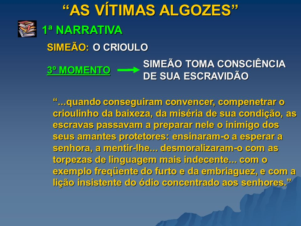 AS VÍTIMAS ALGOZES 1ª NARRATIVA SIMEÃO: O CRIOULO