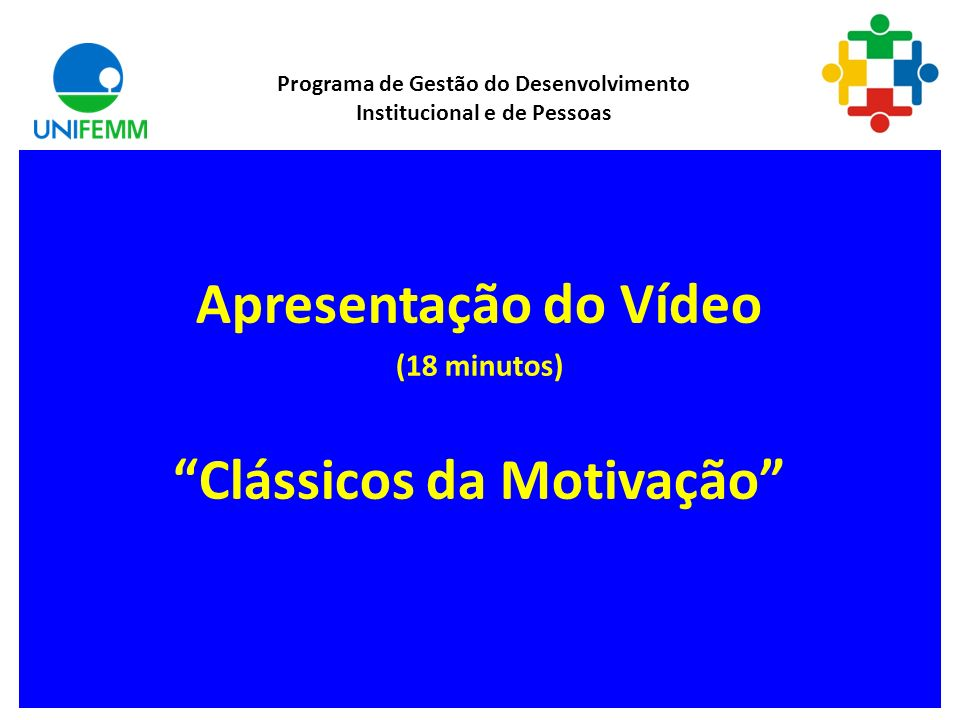 Apresentação do Vídeo (18 minutos) Clássicos da Motivação