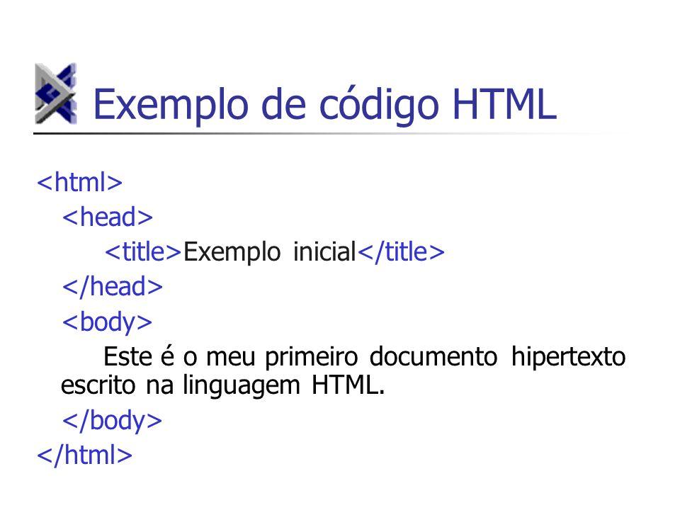 Exemplo de código HTML <html> <head>