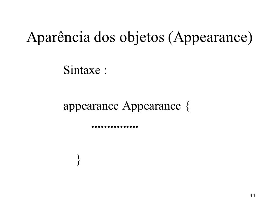 Aparência dos objetos (Appearance)