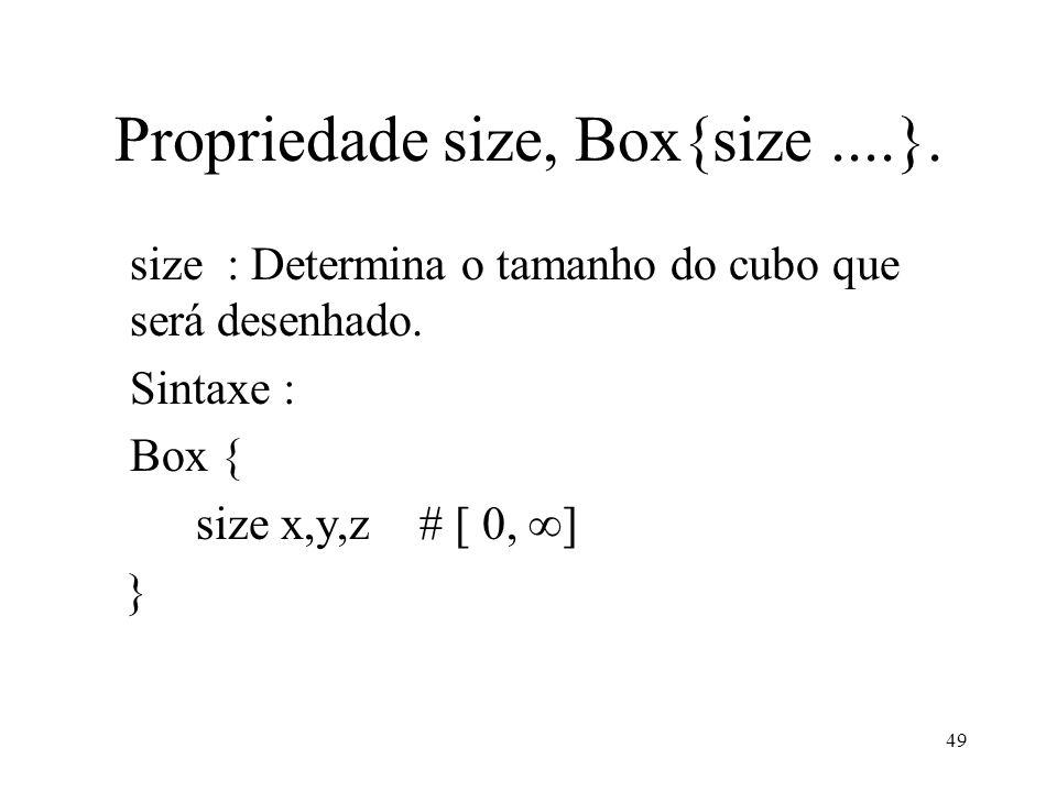 Propriedade size, Box{size ....}.