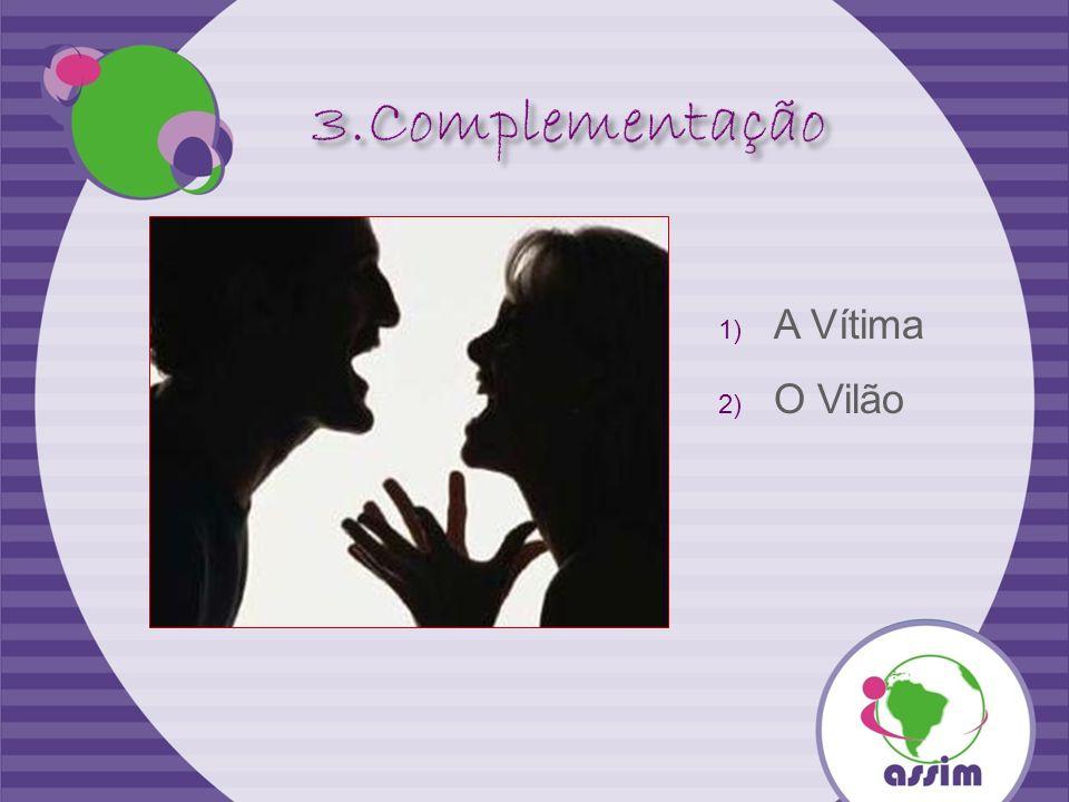 3.Complementação A Vítima O Vilão