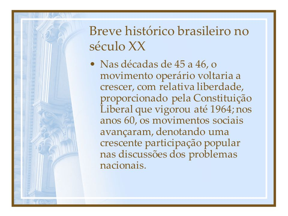 Breve histórico brasileiro no século XX