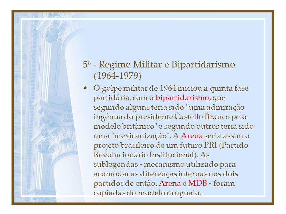 5ª - Regime Militar e Bipartidarismo (1964-1979)