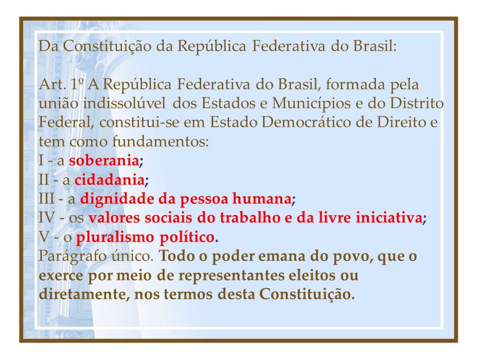 Da Constituição da República Federativa do Brasil: