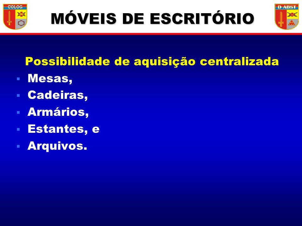 Possibilidade de aquisição centralizada