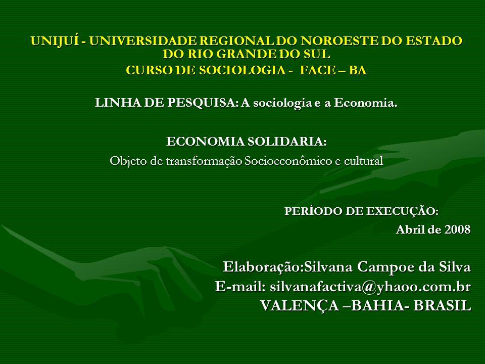 Elaboração:Silvana Campoe da Silva E-mail: silvanafactiva@yhaoo.com.br