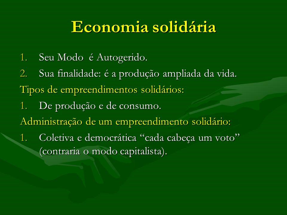 Economia solidária Seu Modo é Autogerido.