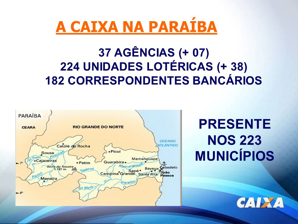 224 UNIDADES LOTÉRICAS (+ 38) 182 CORRESPONDENTES BANCÁRIOS