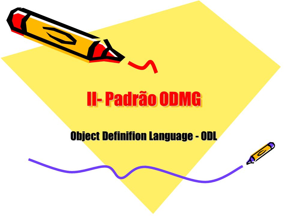 Object Definifion Language - ODL
