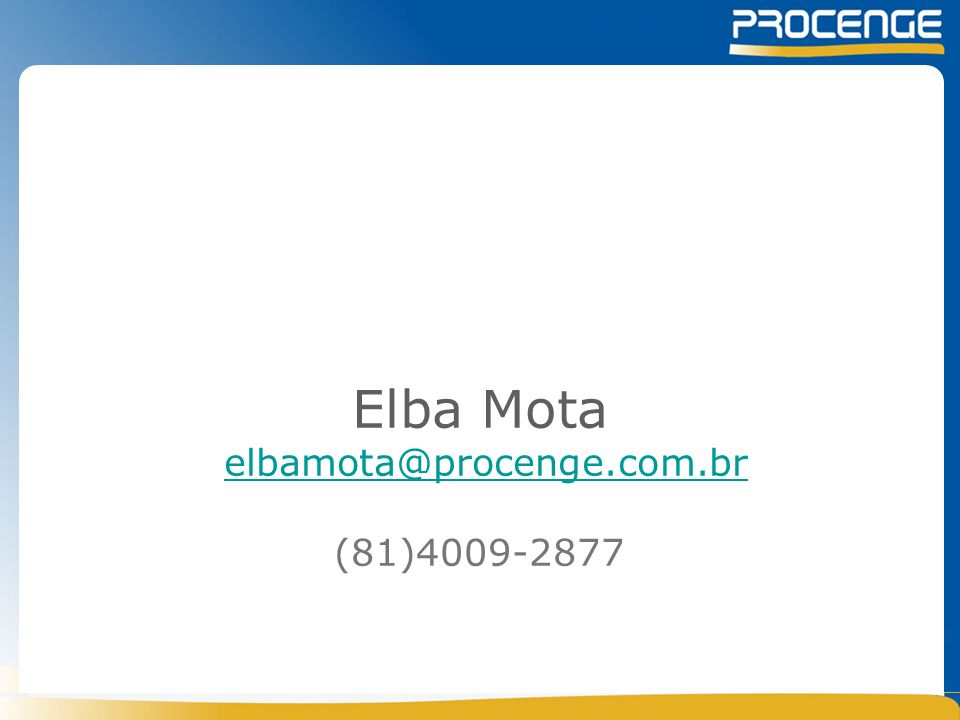 Elba Mota elbamota@procenge.com.br (81)4009-2877