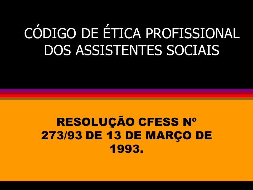 CÓDIGO DE ÉTICA PROFISSIONAL DOS ASSISTENTES SOCIAIS