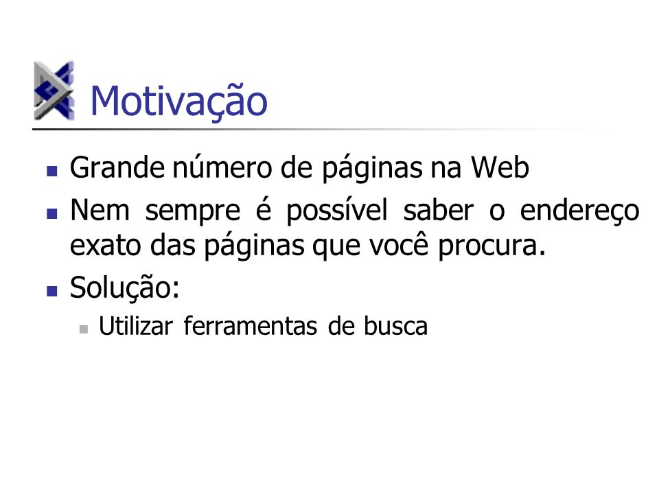 Motivação Grande número de páginas na Web