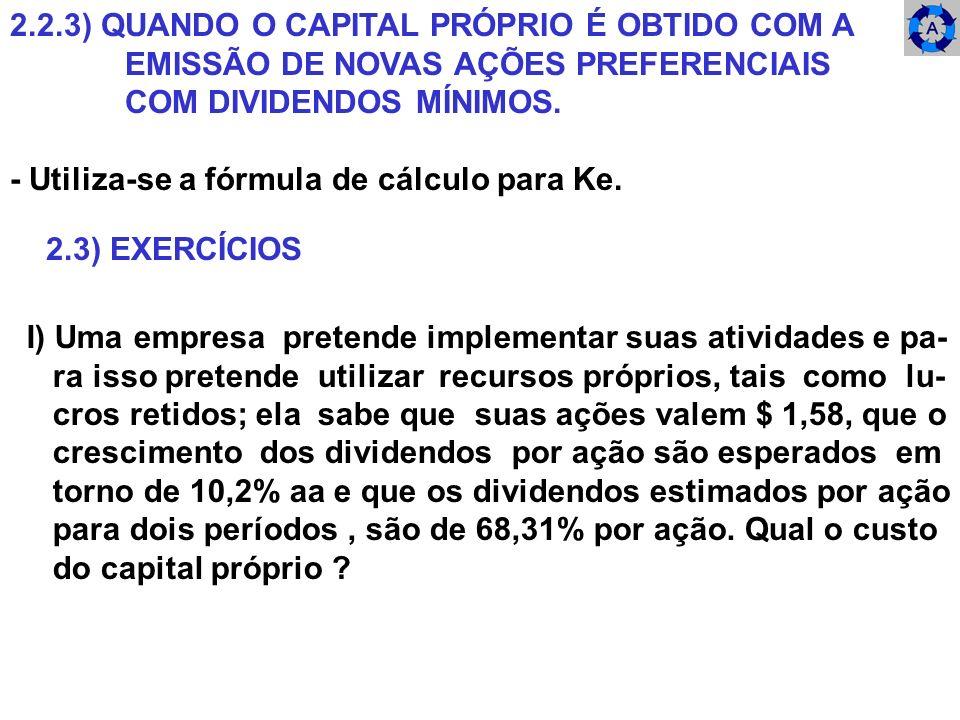2.2.3) QUANDO O CAPITAL PRÓPRIO É OBTIDO COM A