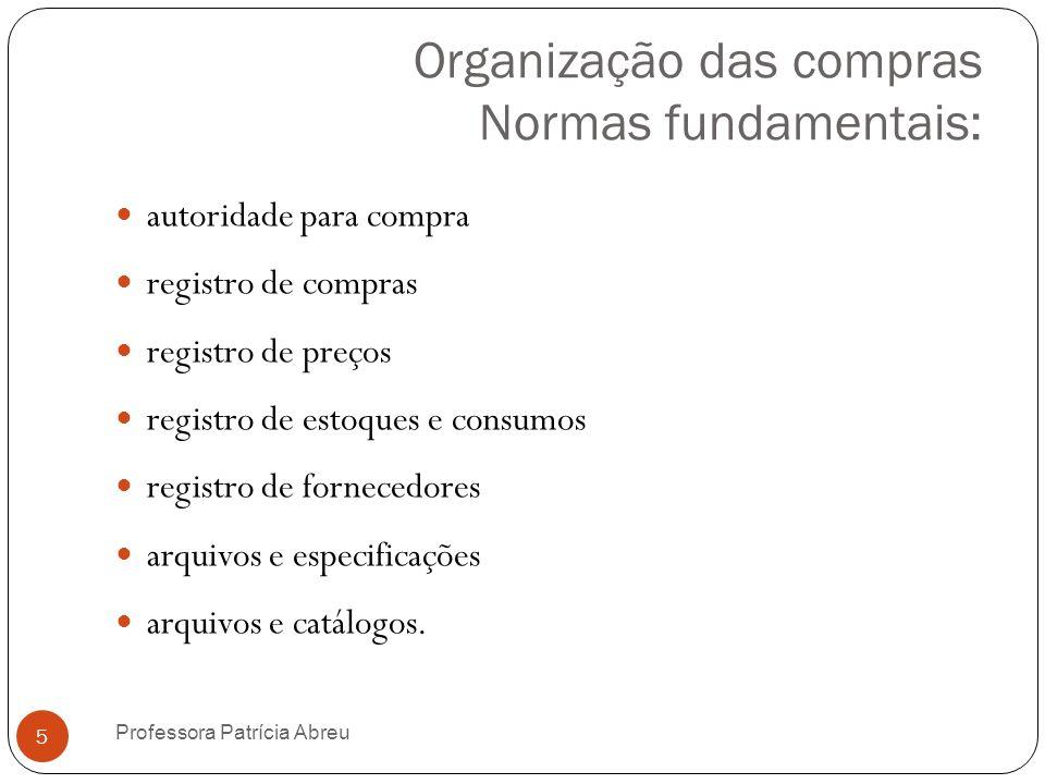 Organização das compras Normas fundamentais: