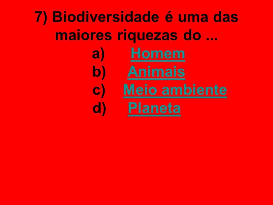 7) Biodiversidade é uma das maiores riquezas do