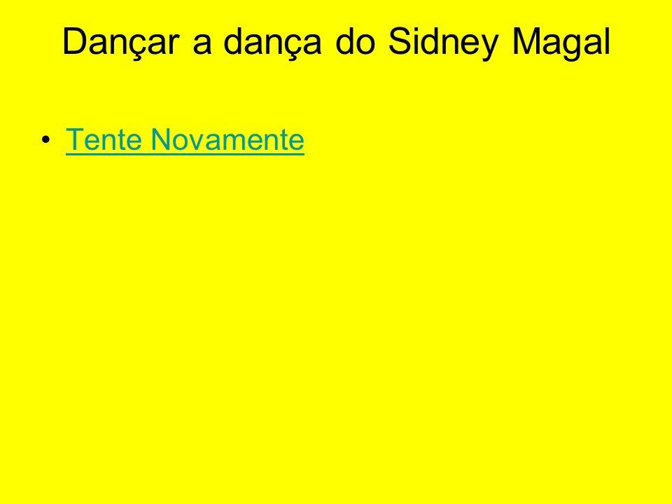 Dançar a dança do Sidney Magal