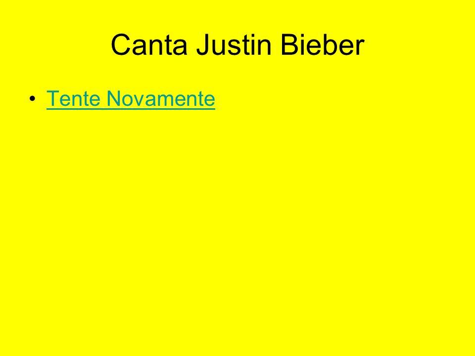 Canta Justin Bieber Tente Novamente