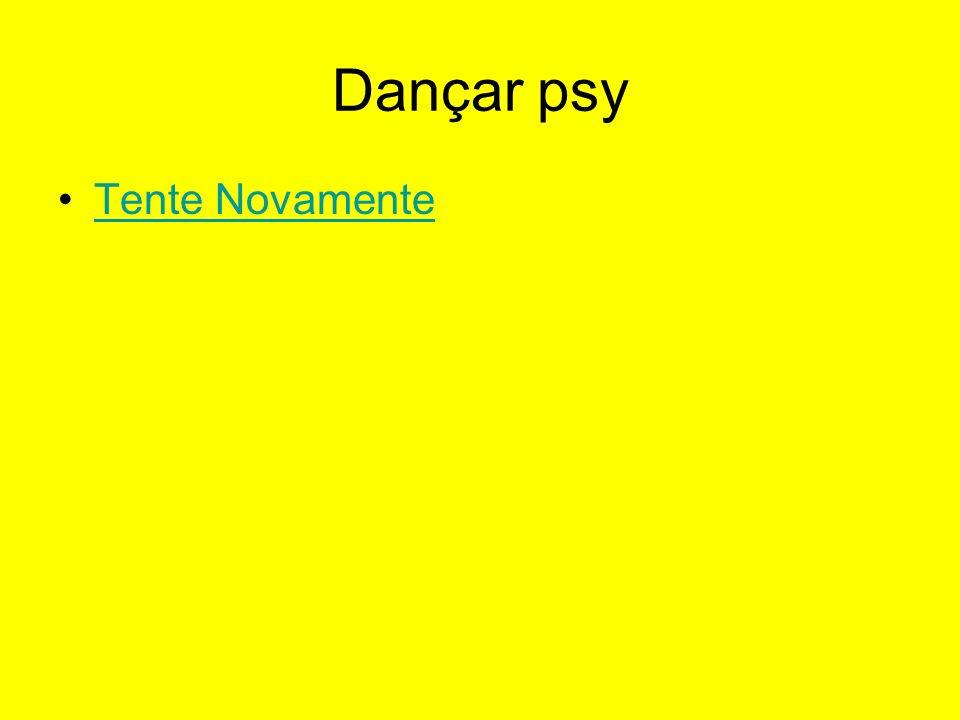 Dançar psy Tente Novamente