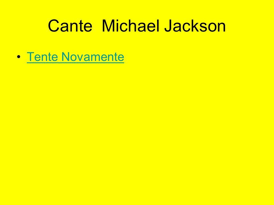 Cante Michael Jackson Tente Novamente