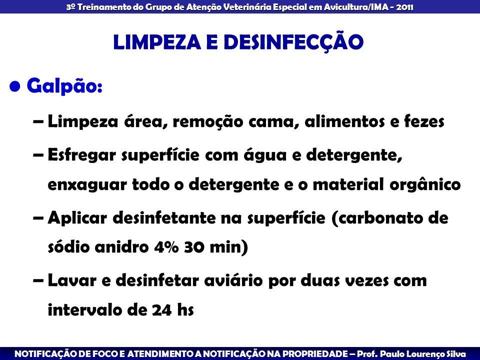 LIMPEZA E DESINFECÇÃO Galpão: