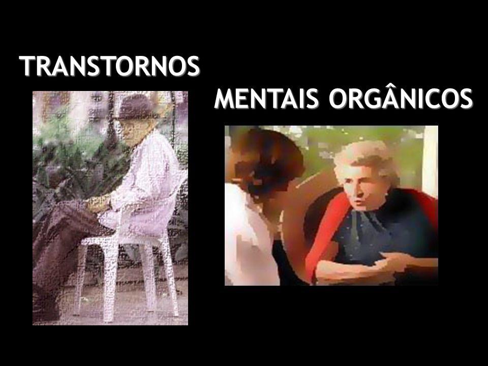 TRANSTORNOS MENTAIS ORGÂNICOS