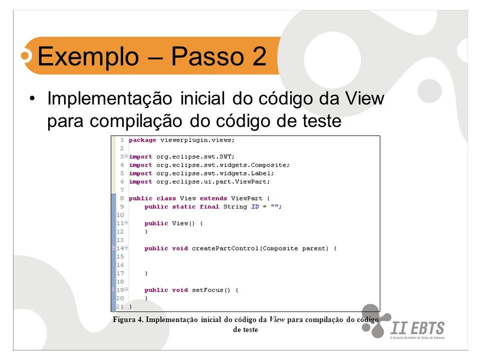 Exemplo – Passo 2 Implementação inicial do código da View para compilação do código de teste.