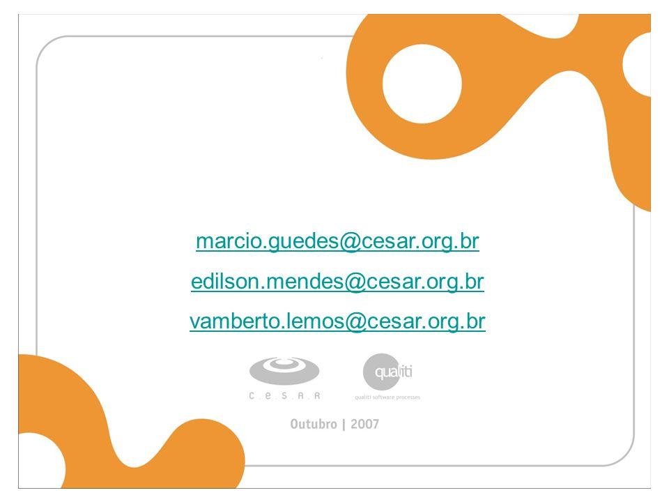 marcio.guedes@cesar.org.br edilson.mendes@cesar.org.br vamberto.lemos@cesar.org.br