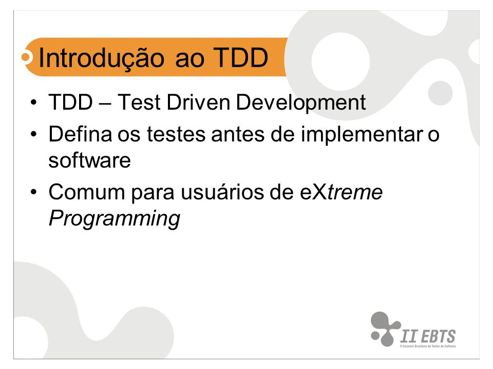 Introdução ao TDD TDD – Test Driven Development