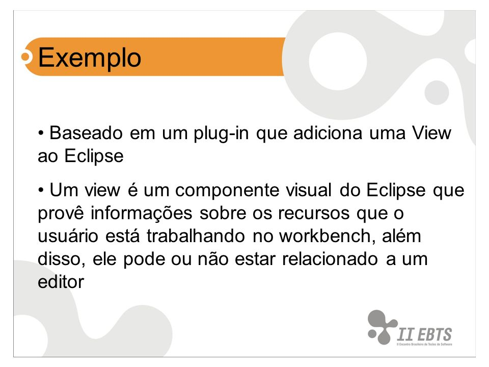 Exemplo Baseado em um plug-in que adiciona uma View ao Eclipse