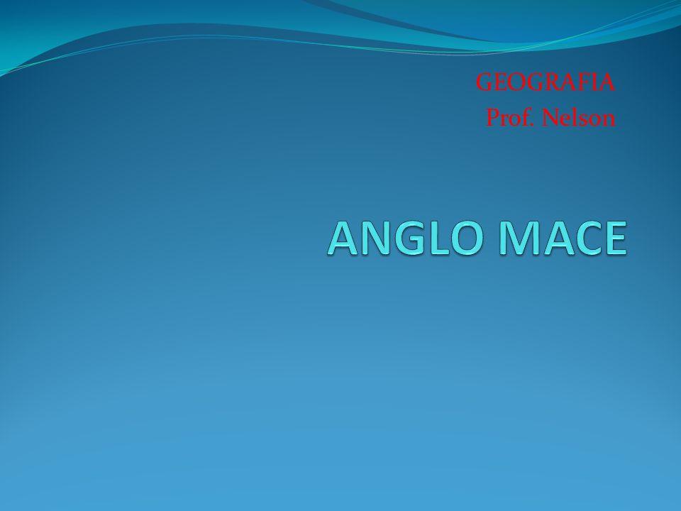 ANGLO MACE GEOGRAFIA Prof. Nelson