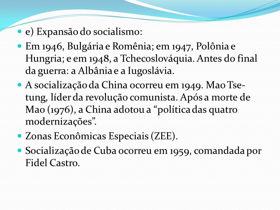e) Expansão do socialismo: