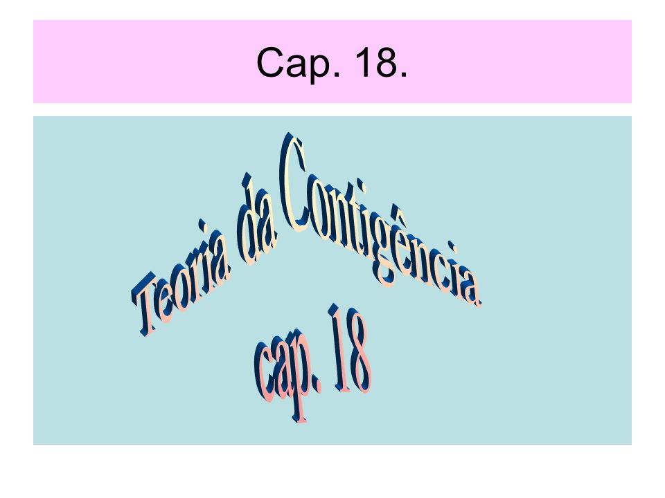 Cap. 18. Teoria da Contigência cap. 18