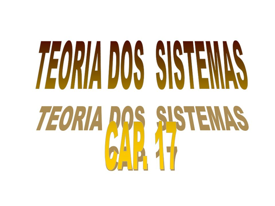 TEORIA DOS SISTEMAS CAP. 17
