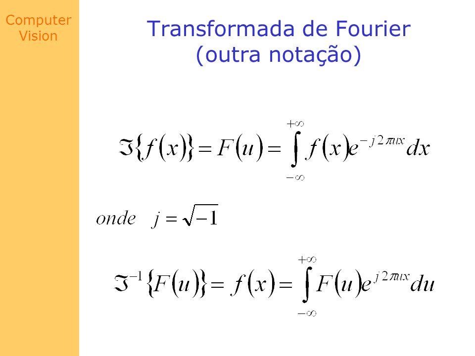 Transformada de Fourier (outra notação)