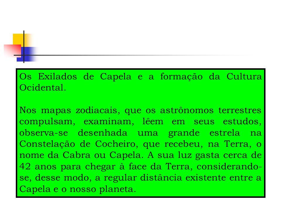 Os Exilados de Capela e a formação da Cultura Ocidental.