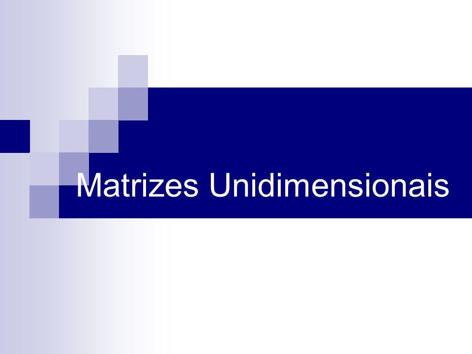 Matrizes Unidimensionais