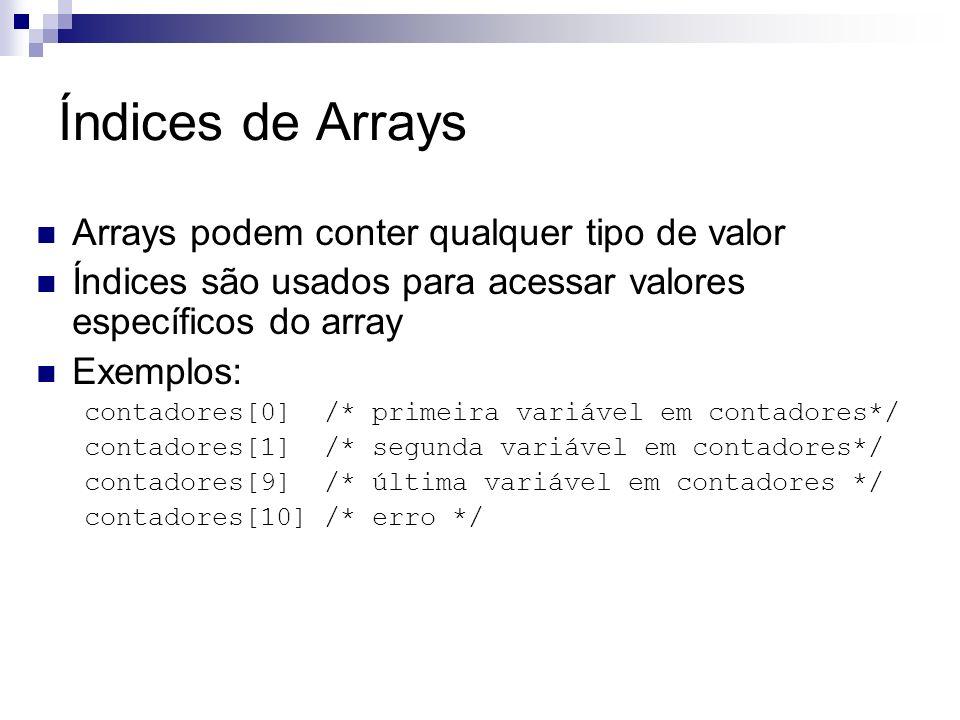 Índices de Arrays Arrays podem conter qualquer tipo de valor