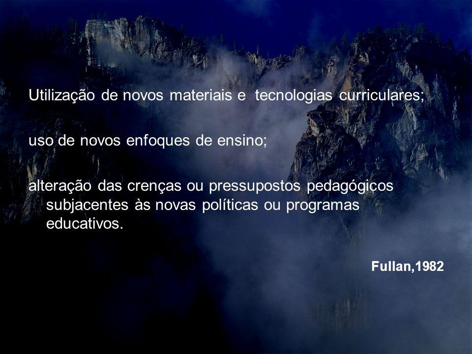 Utilização de novos materiais e tecnologias curriculares;