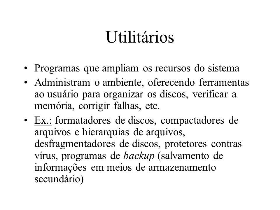 Utilitários Programas que ampliam os recursos do sistema