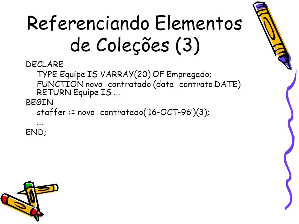 Referenciando Elementos de Coleções (3)