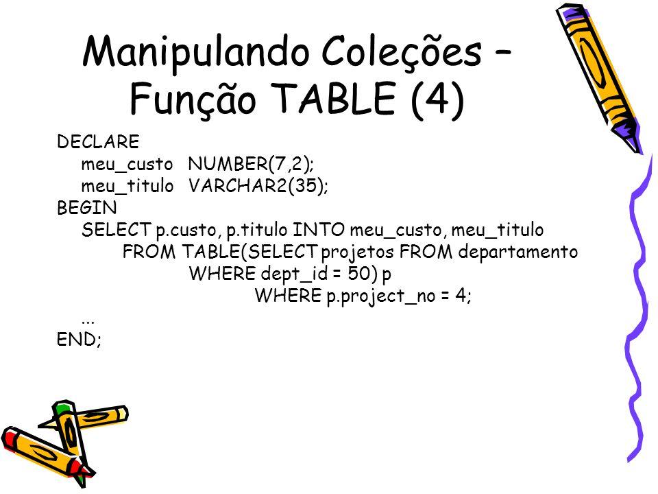 Manipulando Coleções – Função TABLE (4)