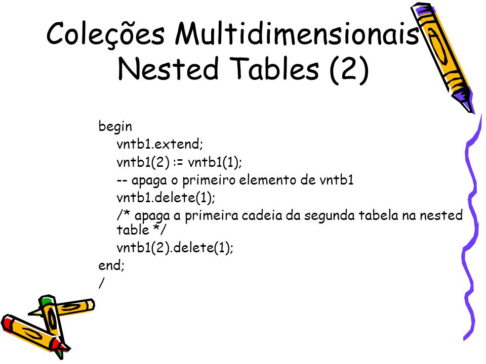 Coleções Multidimensionais - Nested Tables (2)