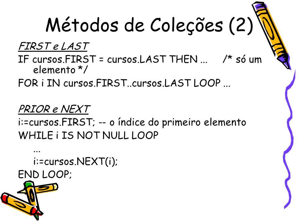 Métodos de Coleções (2) FIRST e LAST