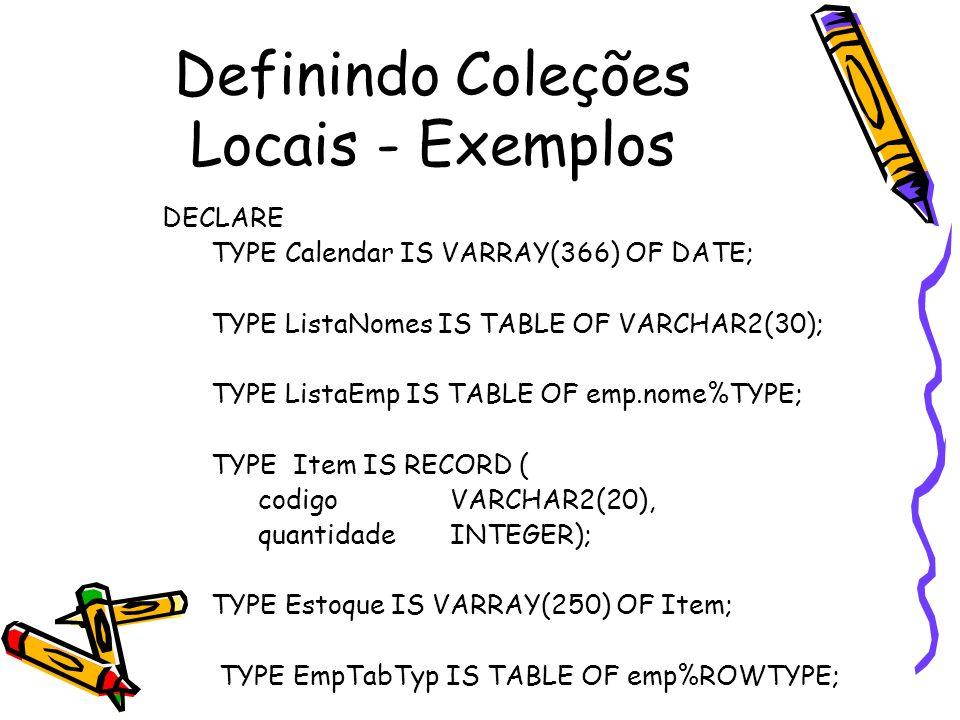Definindo Coleções Locais - Exemplos