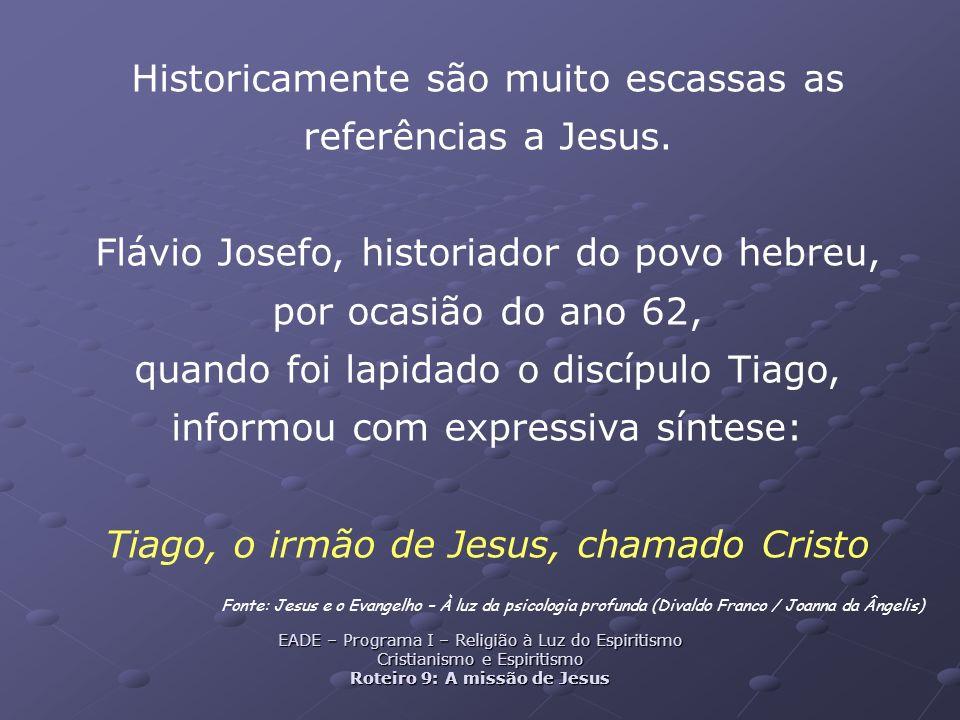 Historicamente são muito escassas as referências a Jesus.
