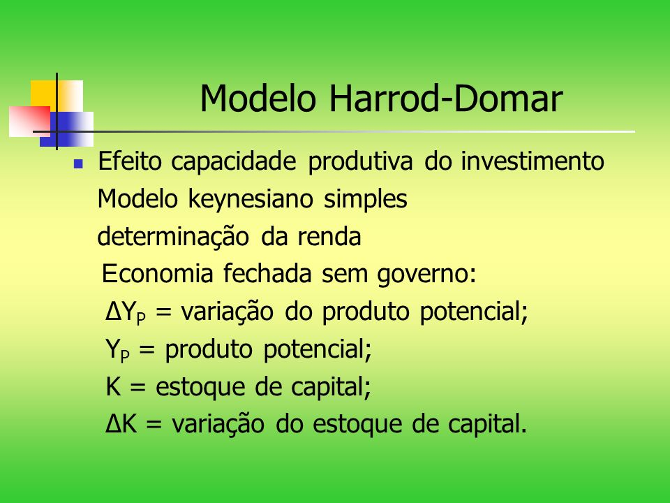 Modelo Harrod-Domar Efeito capacidade produtiva do investimento