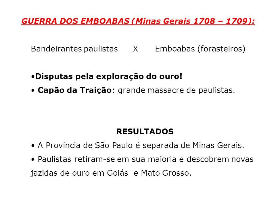 GUERRA DOS EMBOABAS (Minas Gerais 1708 – 1709):